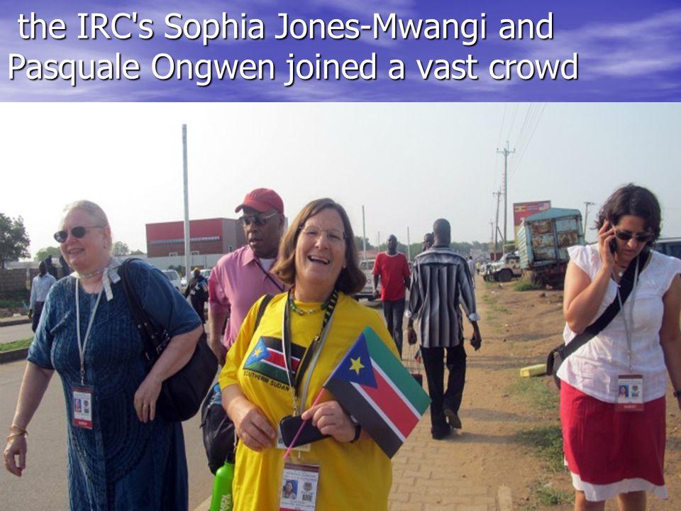 the IRC s Sophia Jones-Mwangi and Pasquale Ongwen joined a vast crowd the IRC s Sophia Jones-Mwangi and Pasquale Ongwen joined a vast crowd