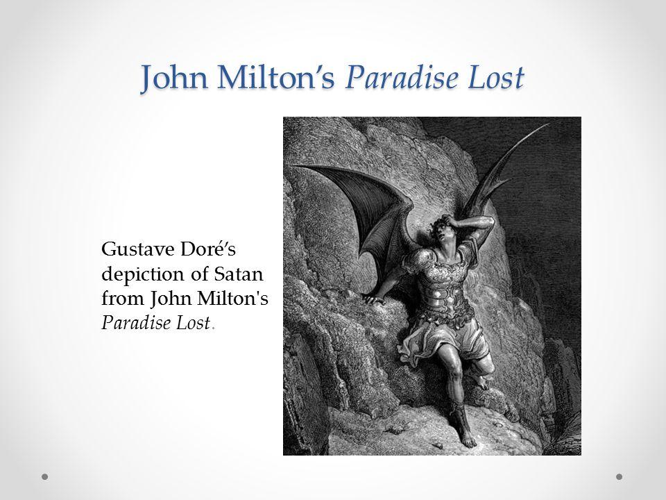 John Milton's Paradise Lost Gustave Doré's depiction of Satan from John Milton's Paradise Lost.