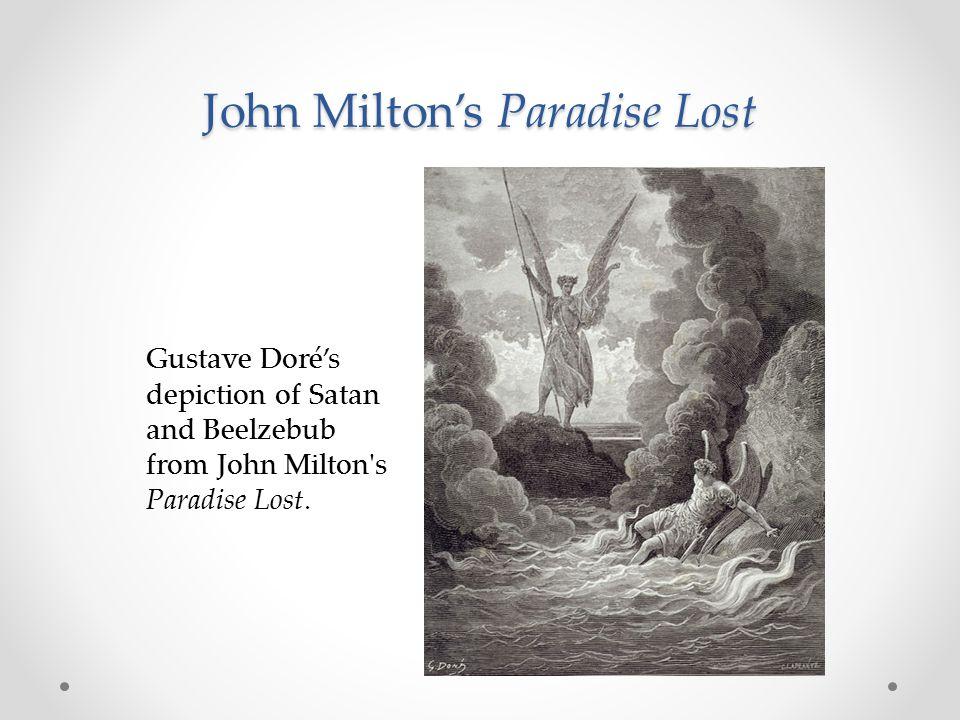 John Milton's Paradise Lost Gustave Doré's depiction of Satan and Beelzebub from John Milton's Paradise Lost.