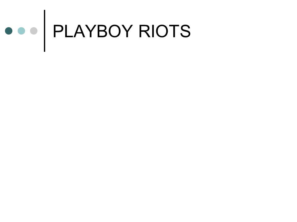 PLAYBOY RIOTS