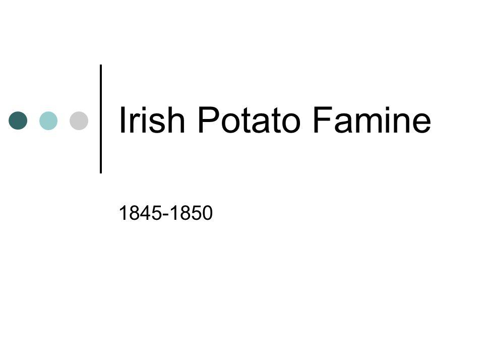 Causes: British economic policy; mass exportation of food Laws designed to repress the native Irish Mass eviction; people removed from their land Poor farming methods Potato fungus that occurred in 1845