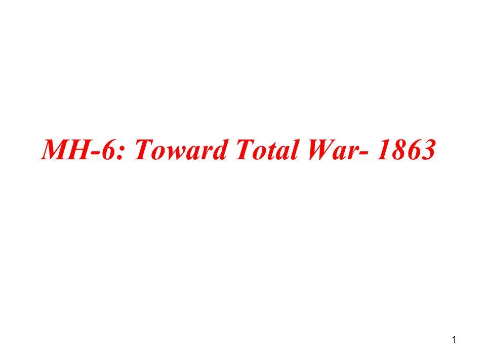 1 MH-6: Toward Total War- 1863