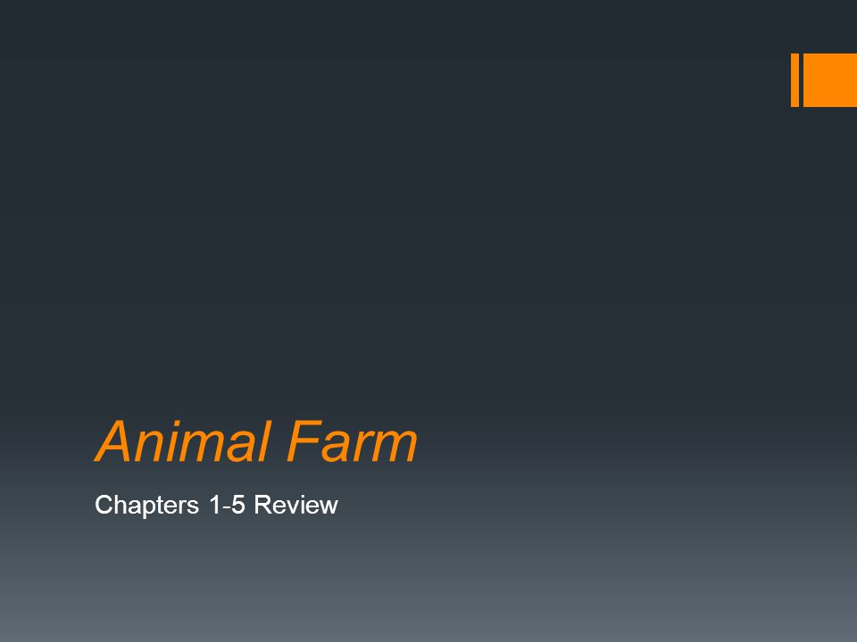 Animal Farm Chapters 1-5 Review