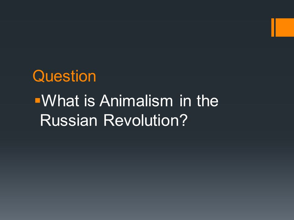 Question  What is Animalism in the Russian Revolution