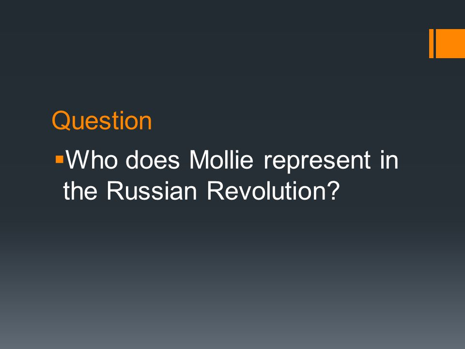 Question  Who does Mollie represent in the Russian Revolution
