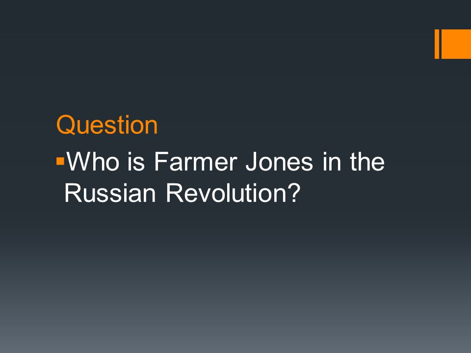 Question  Who is Farmer Jones in the Russian Revolution