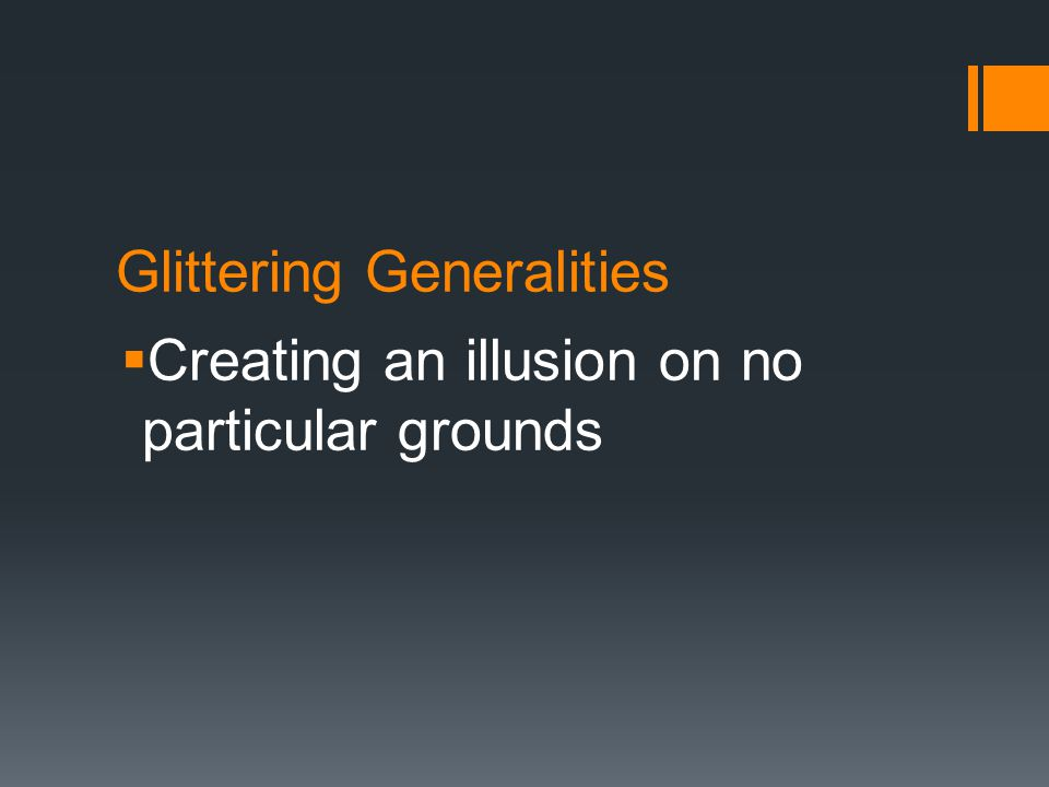 Glittering Generalities  Creating an illusion on no particular grounds