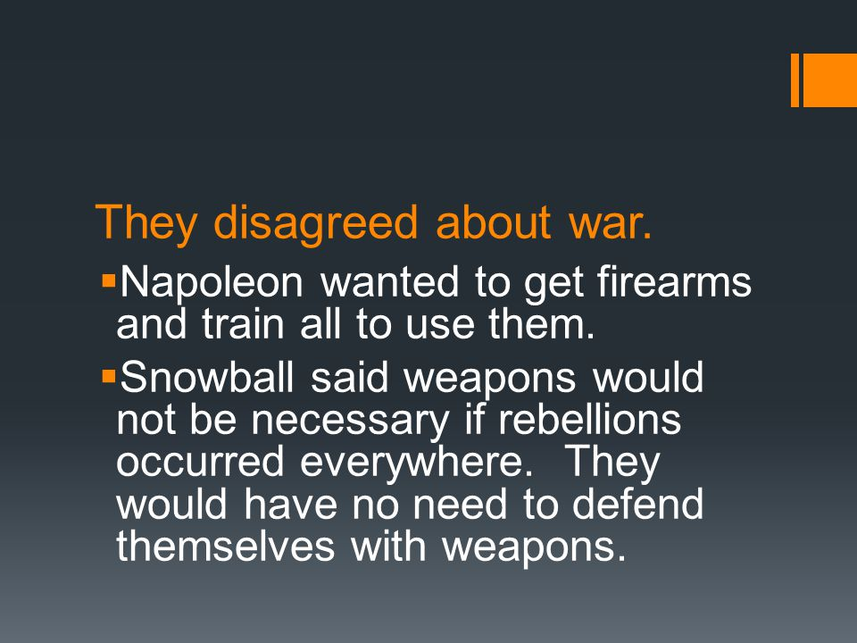They disagreed about war.  Napoleon wanted to get firearms and train all to use them.