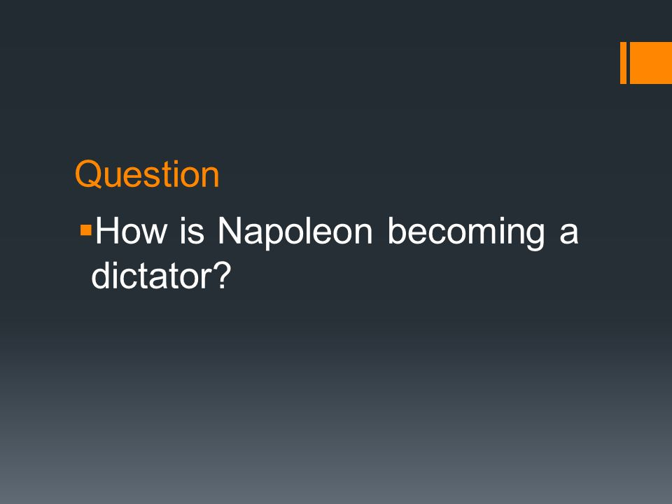 Question  How is Napoleon becoming a dictator
