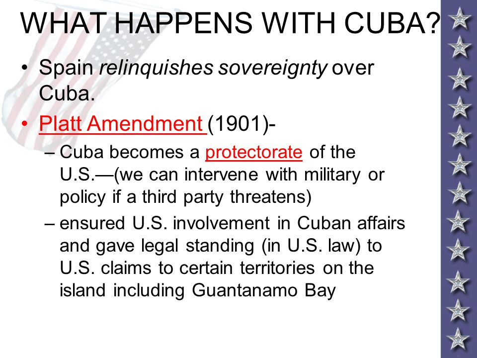 WHAT HAPPENS WITH CUBA.Spain relinquishes sovereignty over Cuba.