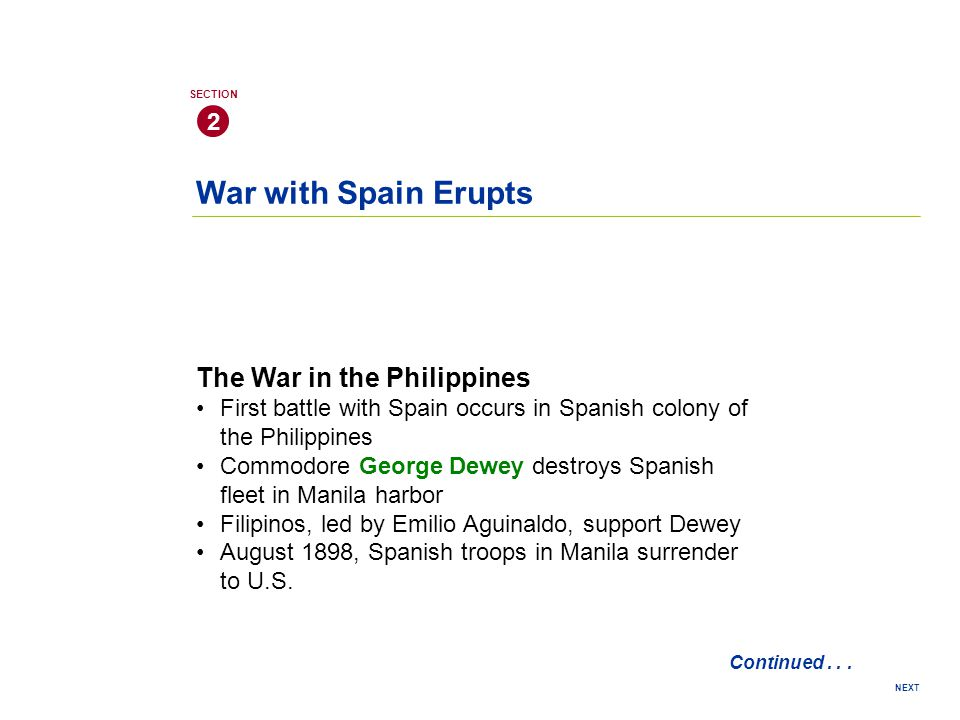 War with Spain Erupts 2 SECTION NEXT Continued...