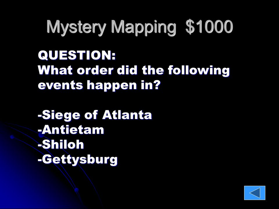 Mystery Mapping $1000 QUESTION: What order did the following events happen in.