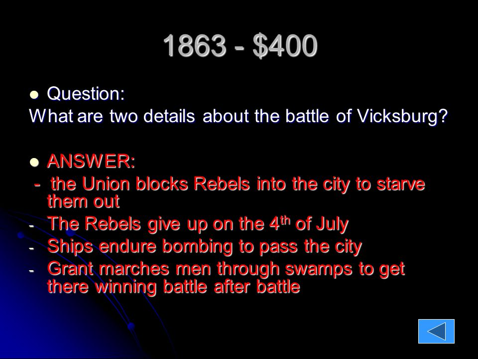 1863 - $400 Question: Question: What are two details about the battle of Vicksburg.