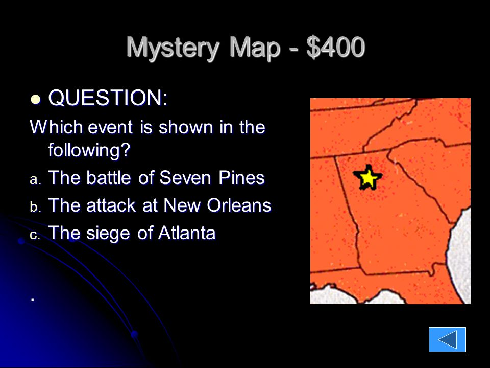 Mystery Map - $400 QUESTION: QUESTION: Which event is shown in the following.