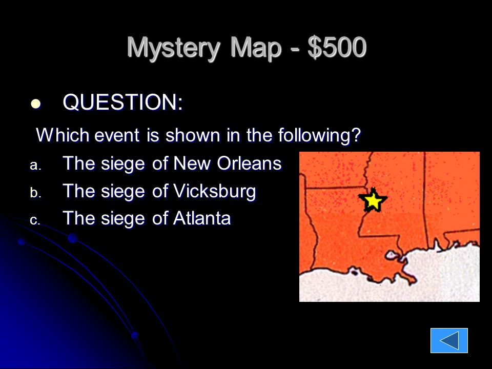 Mystery Map - $500 QUESTION: QUESTION: Which event is shown in the following.