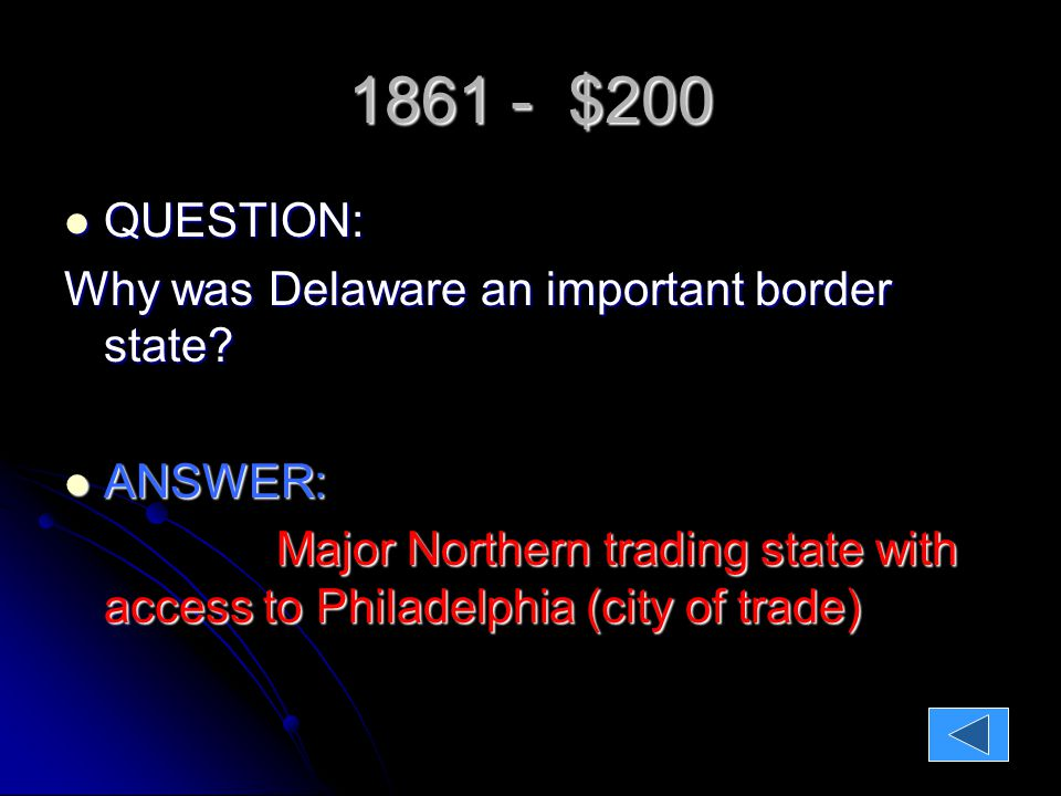 1861 - $200 QUESTION: QUESTION: Why was Delaware an important border state.