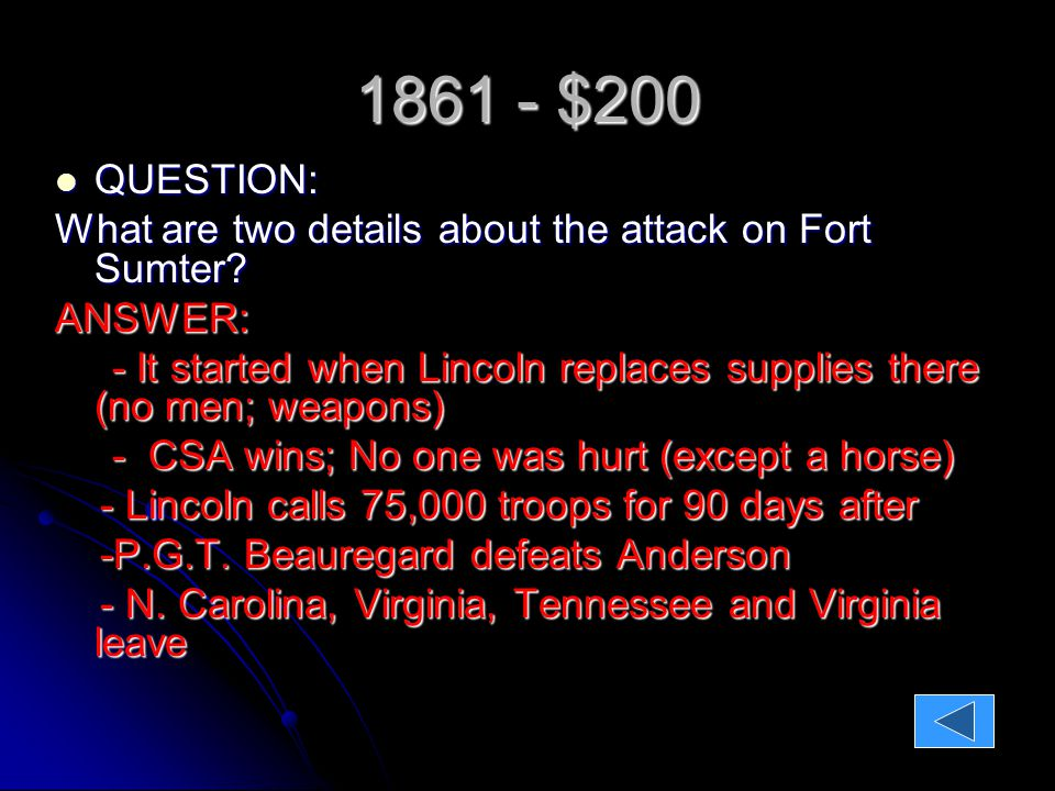 1864-65 - $400 Question: Question: This event throws the country into great confusion and places doubt on the mending of the nation Answer: Answer: Lincoln's Assassination