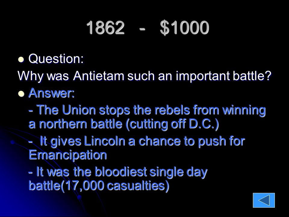 1862 - $1000 1862 - $1000 Question: Question: Why was Antietam such an important battle.