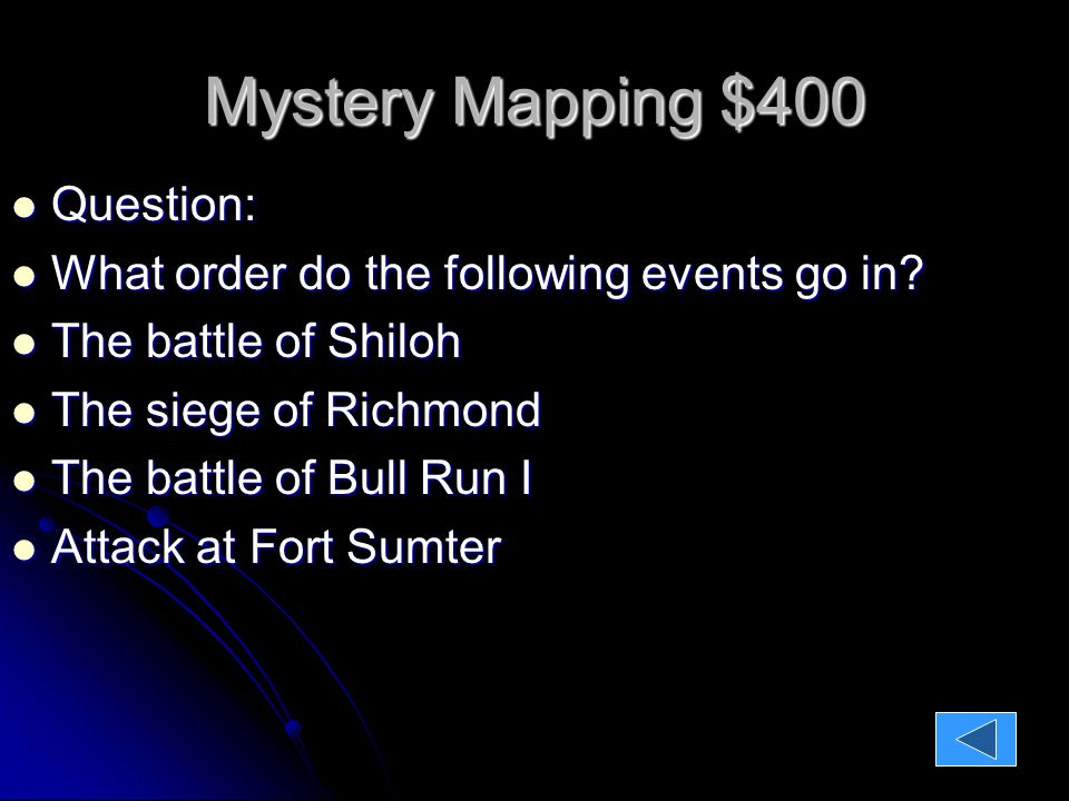 Mystery Mapping $400 Question: Question: What order do the following events go in.