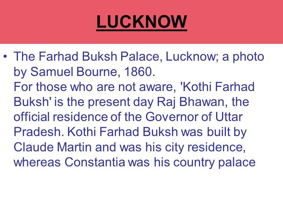 RAJ BHAWAN The Farhad Buksh Palace, Lucknow; a photo by Samuel Bourne, 1860.