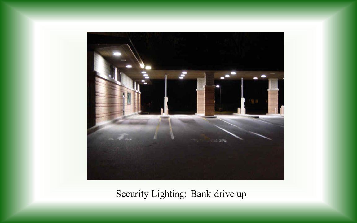 Security Lighting: Bank drive up