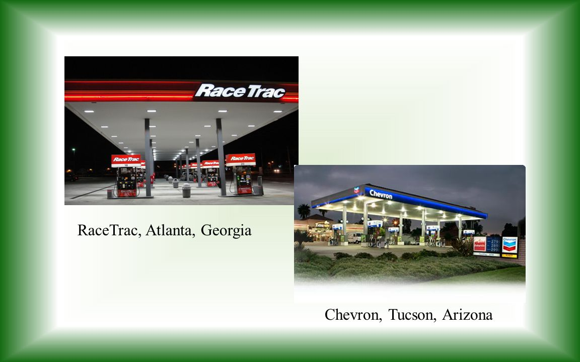 Chevron, Tucson, Arizona RaceTrac, Atlanta, Georgia