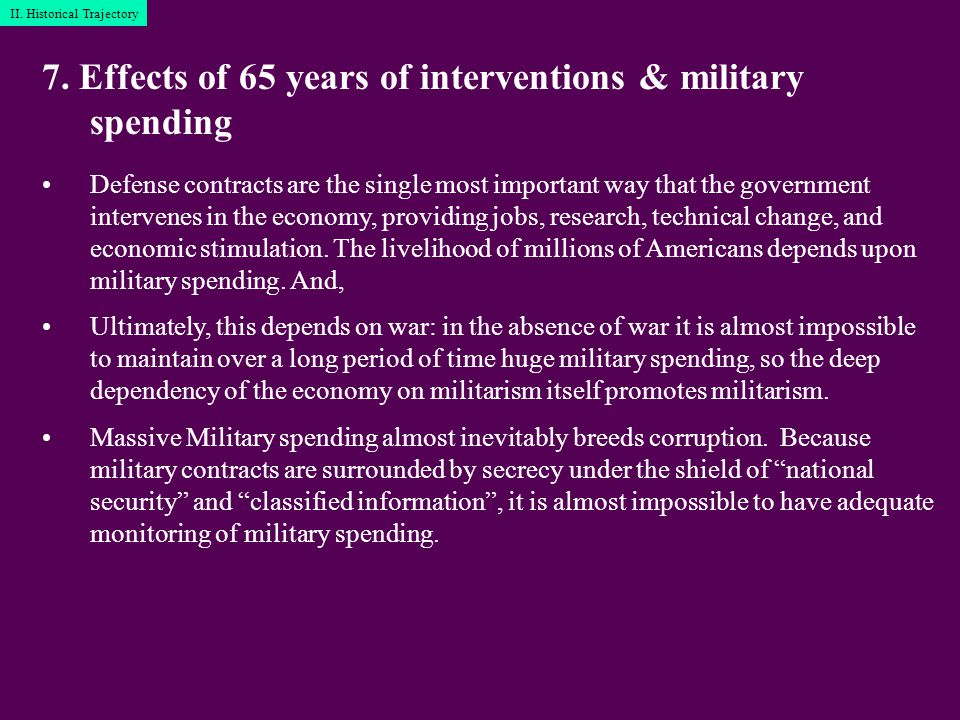 7. Effects of 65 years of interventions & military spending Defense contracts are the single most important way that the government intervenes in the