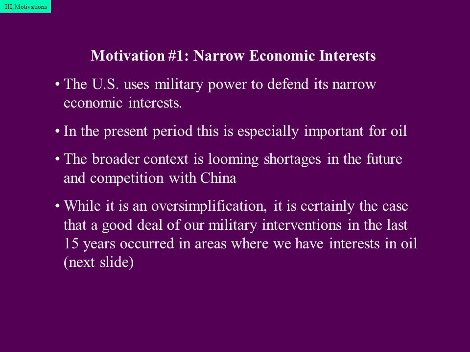 Motivation #1: Narrow Economic Interests The U.S.