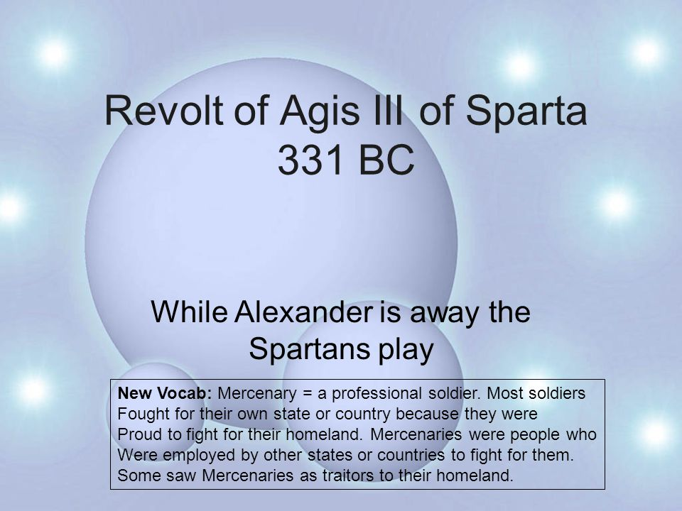 King Agis wanted to break free from Macedonian rule.
