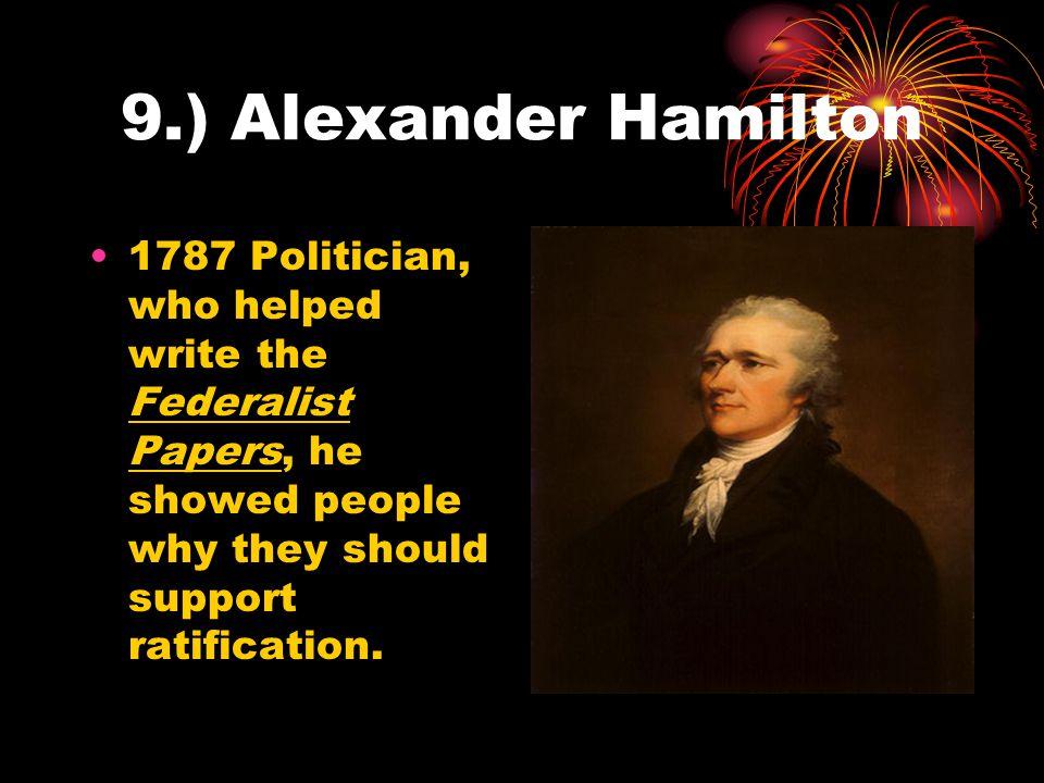 10.) John Jay 1787 Secretary of Foreign Affairs for the Confederation Congress.
