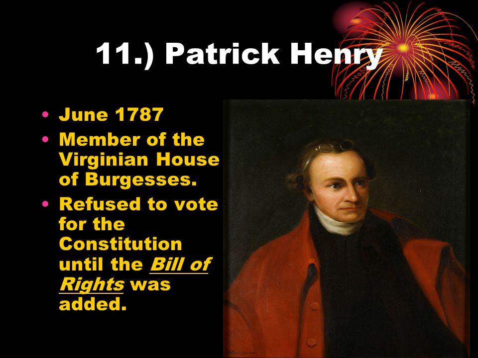 12.) George Mason June 1787 Delegate to Constitutional Convention in Philadelphia.