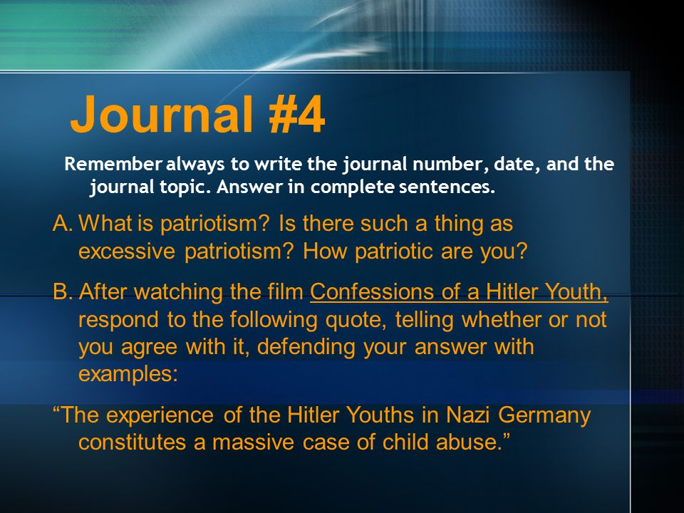 Journal #4 Remember always to write the journal number, date, and the journal topic.