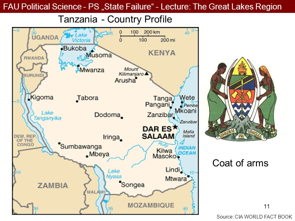 """FAU Political Science - PS """"State Failure - Lecture: The Great Lakes Region 24.05.0611 Tanzania - Country Profile Coat of arms Source: CIA WORLD FACT BOOK"""