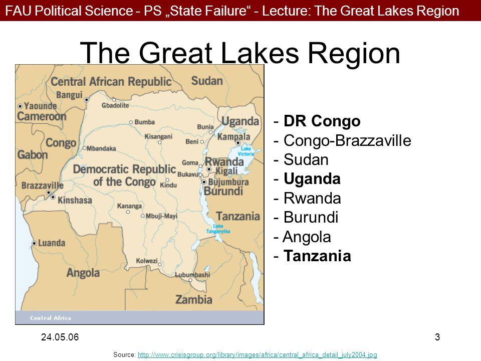 "FAU Political Science - PS ""State Failure - Lecture: The Great Lakes Region 24.05.063 The Great Lakes Region - DR Congo - Congo-Brazzaville - Sudan - Uganda - Rwanda - Burundi - Angola - Tanzania Source: http://www.crisisgroup.org/library/images/africa/central_africa_detail_july2004.jpghttp://www.crisisgroup.org/library/images/africa/central_africa_detail_july2004.jpg"