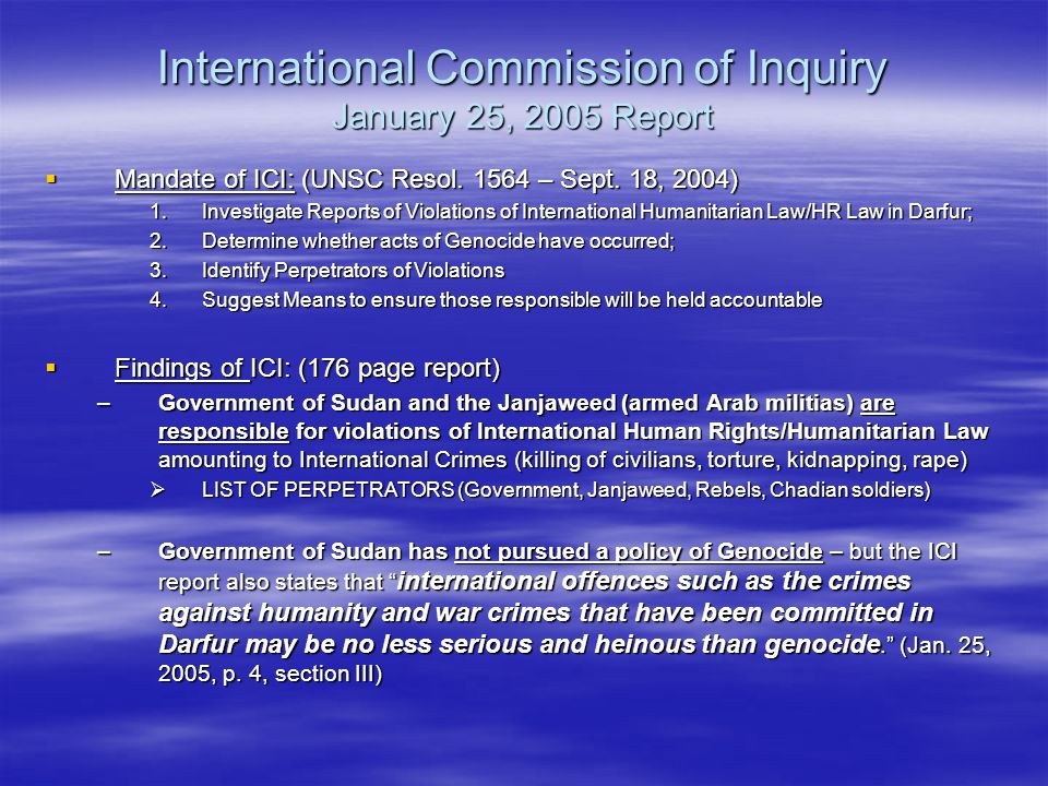 International Commission of Inquiry January 25, 2005 Report  Mandate of ICI: (UNSC Resol.
