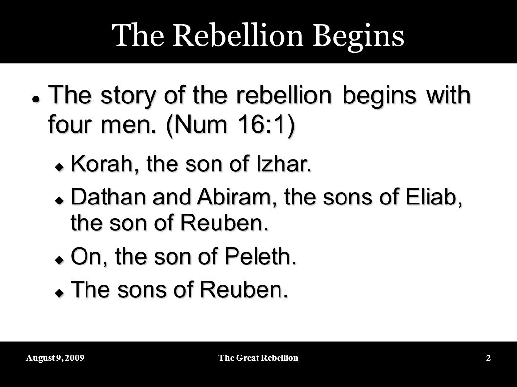 August 9, 2009The Great Rebellion13 Lessons Learned The sign of God s power will come upon all who rebel against Him.