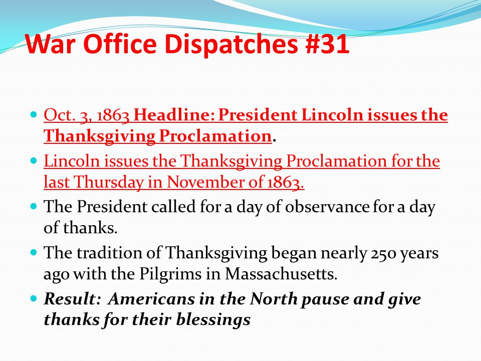 War Office Dispatches #31 Oct. 3, 1863 Headline: President Lincoln issues the Thanksgiving Proclamation. Lincoln issues the Thanksgiving Proclamation