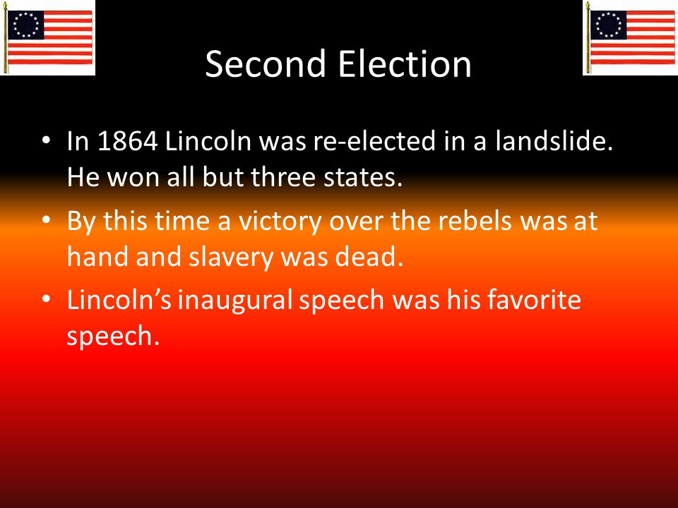 Second Term Lincoln was close to ending the war.