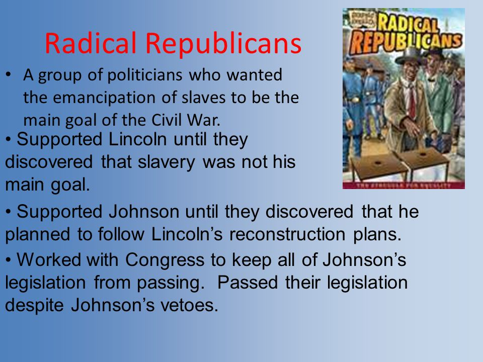 The Reconstruction Period – Lasted for 10 years after the Civil War A tug of war between Congress and the President took place.