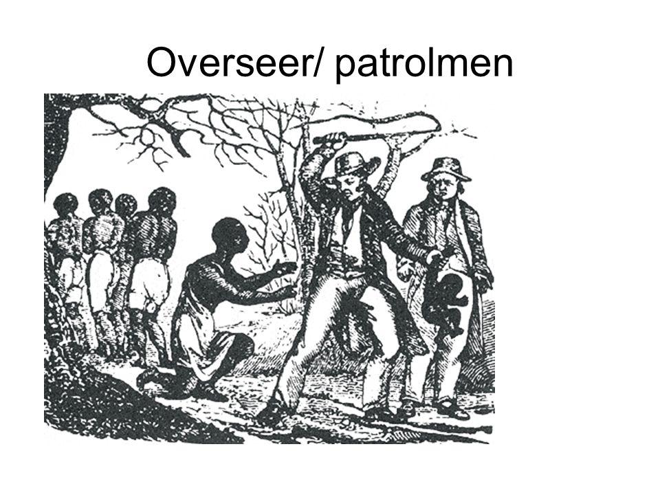 Overseer/ patrolmen
