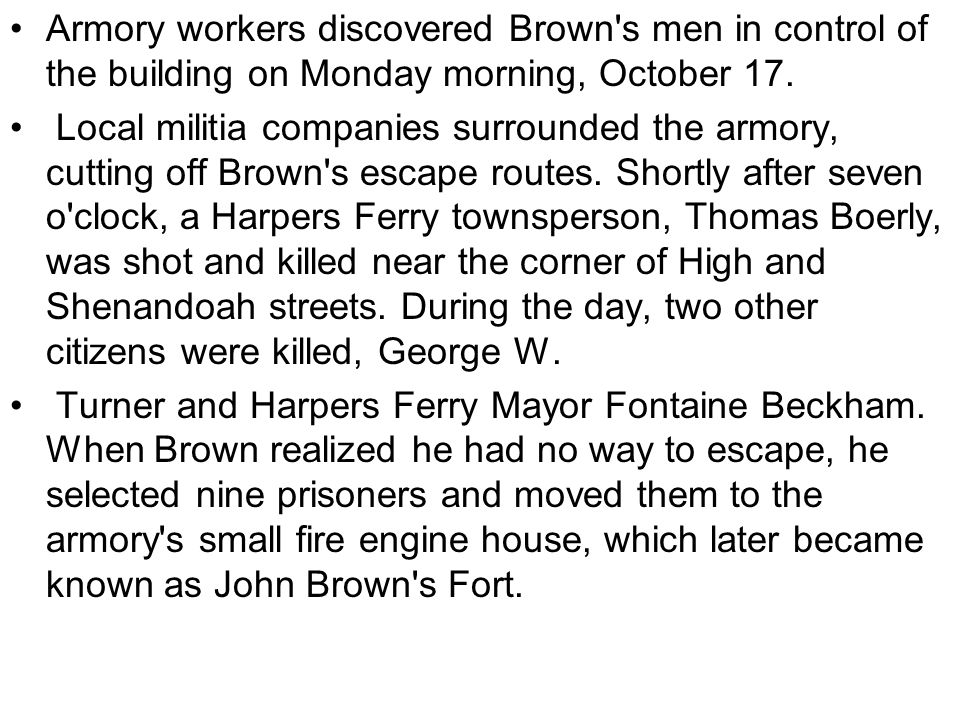 Armory workers discovered Brown s men in control of the building on Monday morning, October 17.