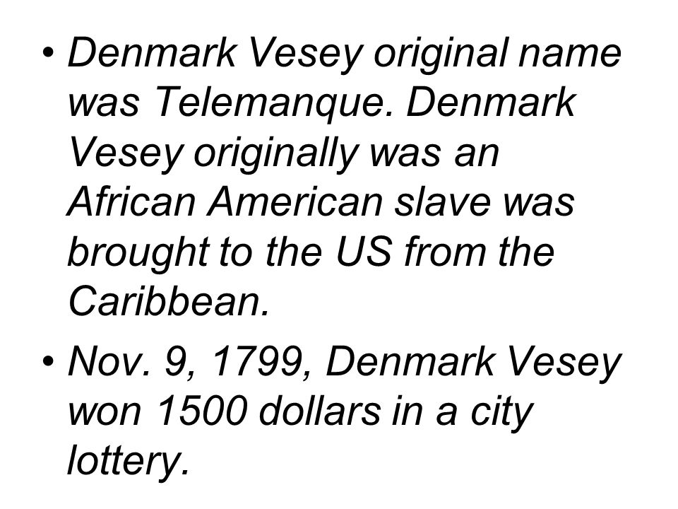 Denmark Vesey original name was Telemanque.