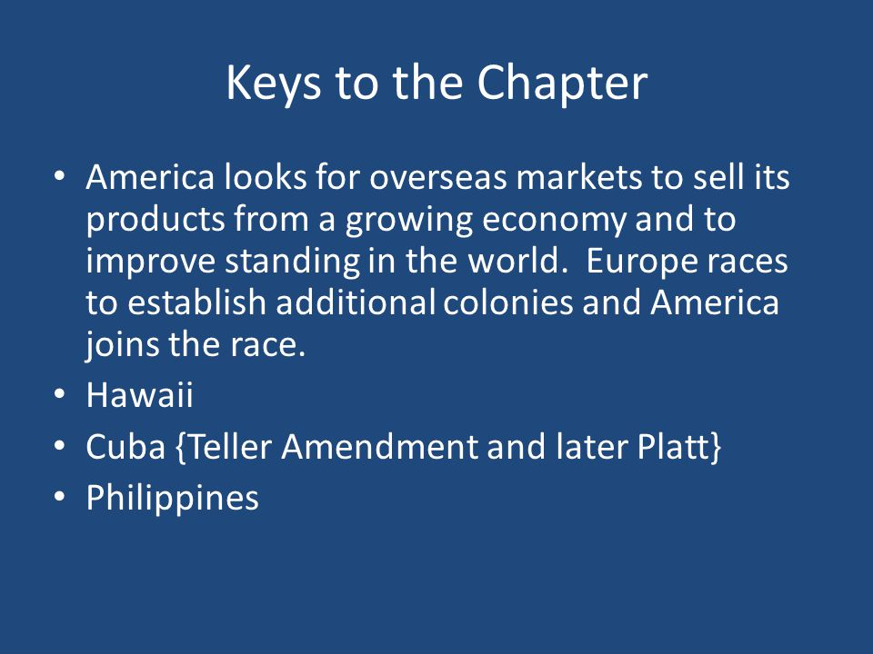 Keys to the Chapter America looks for overseas markets to sell its products from a growing economy and to improve standing in the world. Europe races