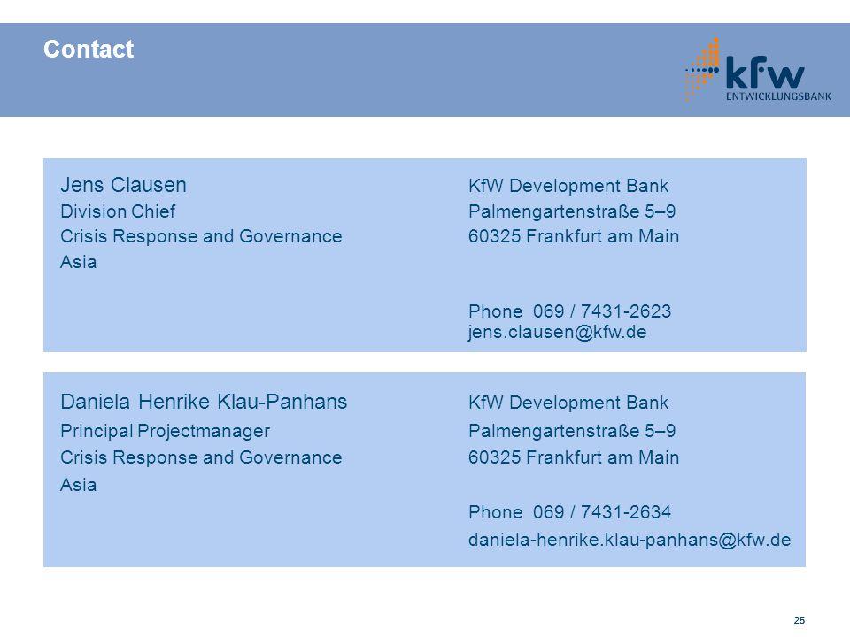 25 Contact Daniela Henrike Klau-Panhans KfW Development Bank Principal ProjectmanagerPalmengartenstraße 5–9 Crisis Response and Governance60325 Frankf