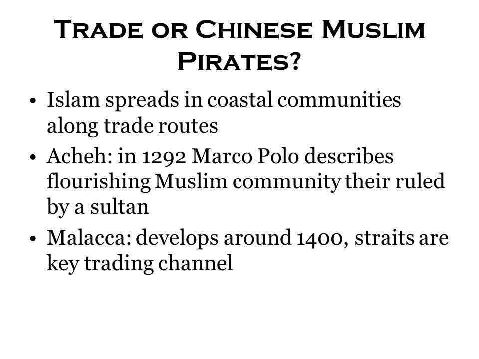 Trade or Chinese Muslim Pirates.