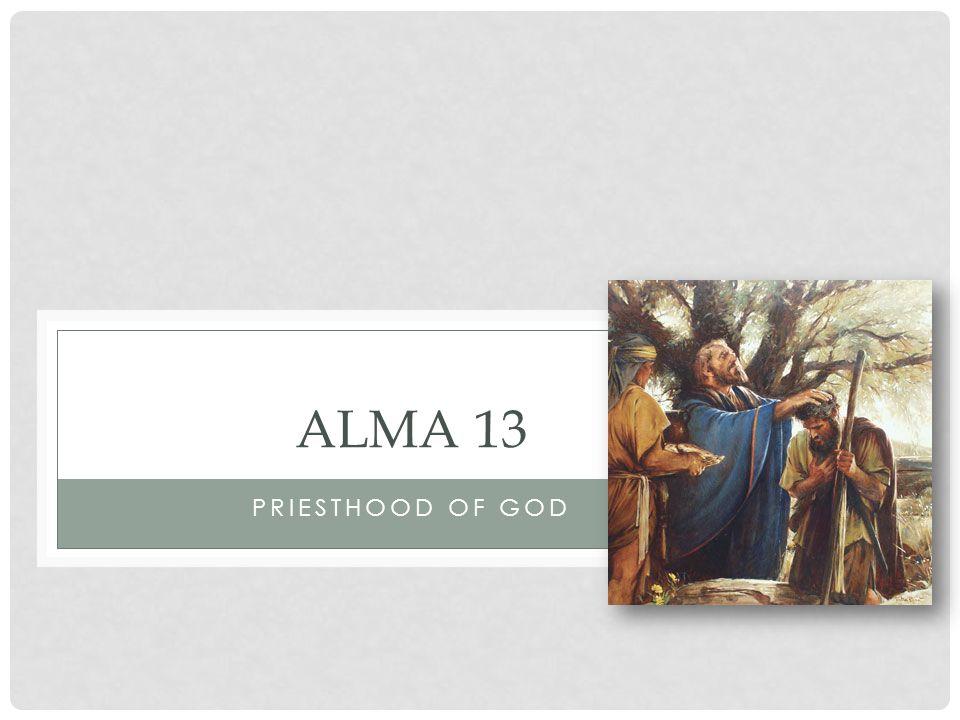 PRIESTHOOD OF GOD ALMA 13
