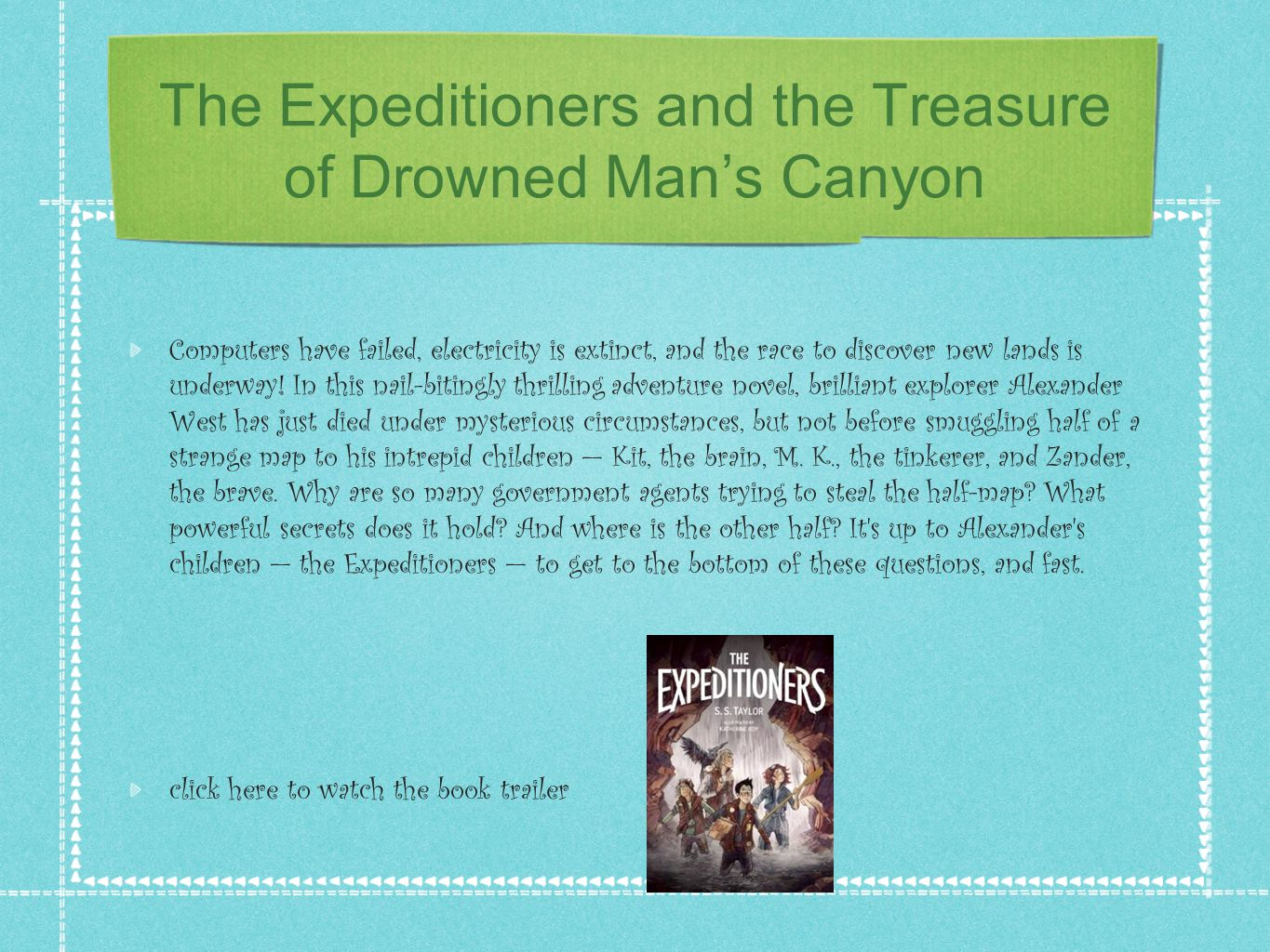 The Expeditioners and the Treasure of Drowned Man's Canyon Computers have failed, electricity is extinct, and the race to discover new lands is underway.