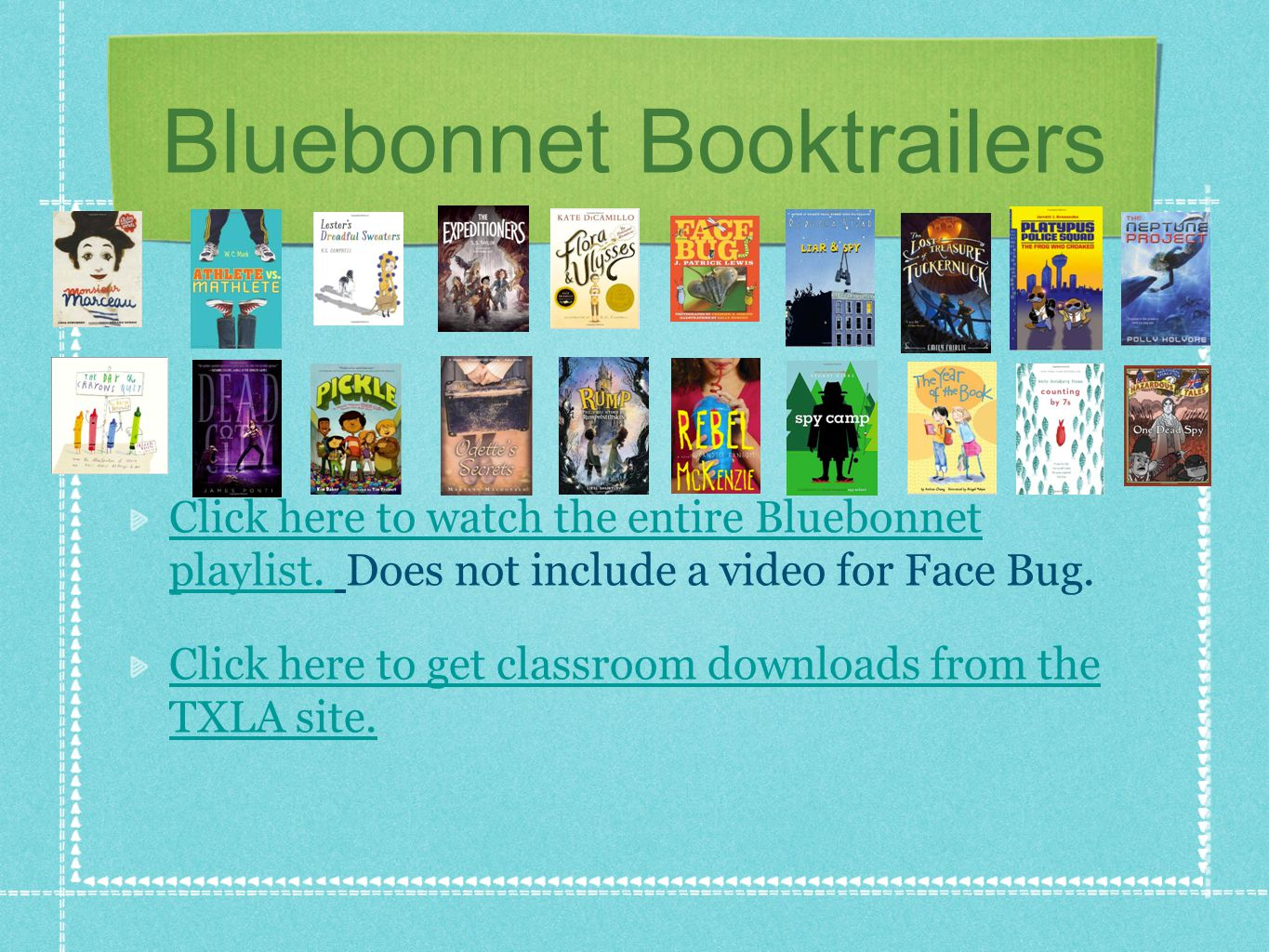 Bluebonnet Booktrailers Click here to watch the entire Bluebonnet playlist.