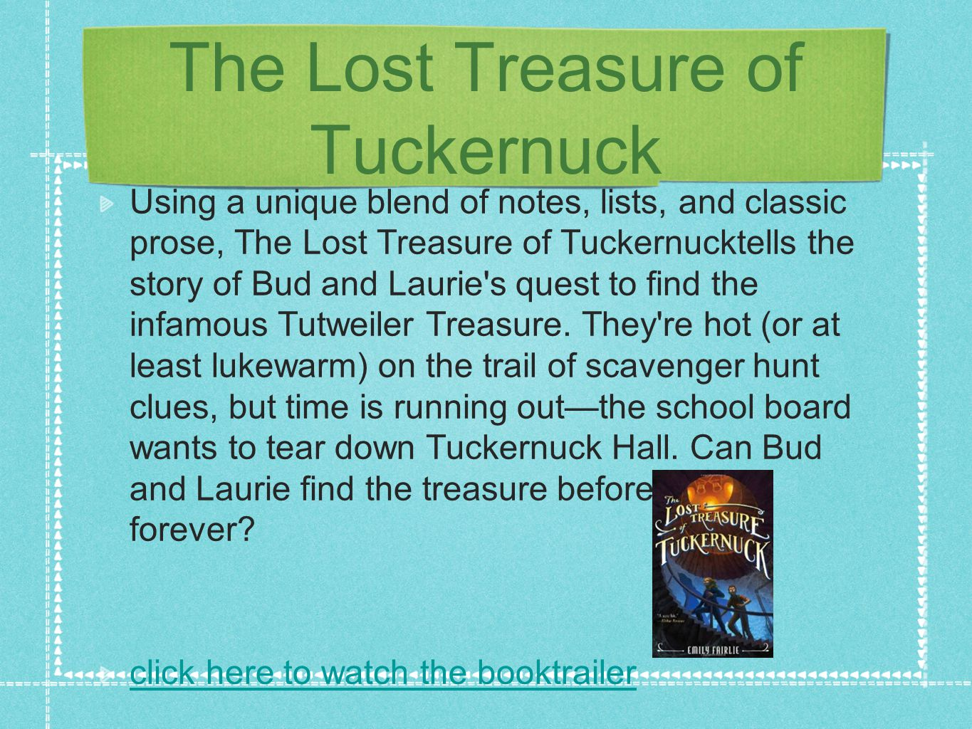 The Lost Treasure of Tuckernuck Using a unique blend of notes, lists, and classic prose, The Lost Treasure of Tuckernucktells the story of Bud and Laurie s quest to find the infamous Tutweiler Treasure.