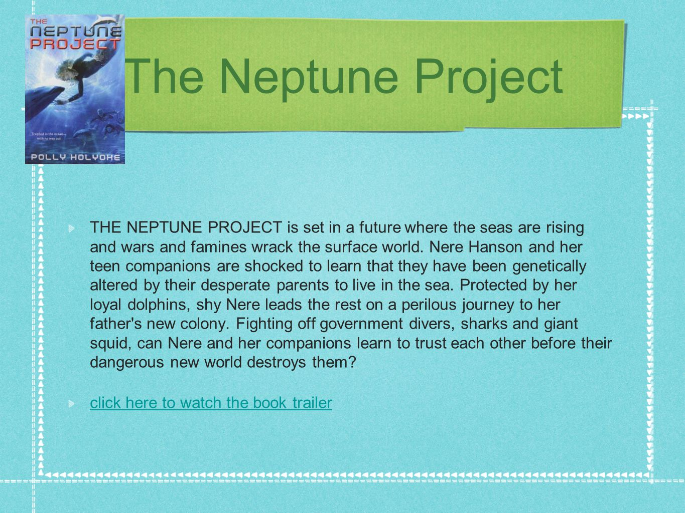 The Neptune Project THE NEPTUNE PROJECT is set in a future where the seas are rising and wars and famines wrack the surface world.